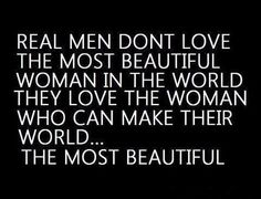 Aaah, but the key is finding the man who knows it takes more than'eye candy' to make his world beautiful…