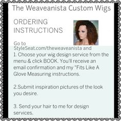 Let me design a fab hair piece for you! Go to styleseat.com/theweaveanista to order today! Or email designmywig@gmail.com with questions!