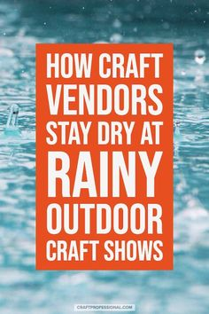 How craft vendors stay dry at rainy outdoor craft shows. Make your craft tent more rain / waterproof with these tips. Craft Show Booths, Craft Show Displays, Display Ideas, Outdoor Crafts, Outdoor Art, Portable Canopy, Pvc Pipe Crafts, Content Marketing, Internet Marketing