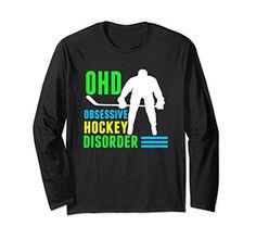 Funny Obsessive Hockey Disorder Long Sleeve T-Shirt gift for your hockey obsessed husband or boyfriend @ https://www.amazon.com/dp/B077GJ7SWZ #hockeymom #hockey #hockeylife #hockeygirl #HockeyTShirts