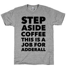 Adderall Crewneck T-Shirt - Funny Graphic Tee NEW #Printopoly #ShortSleeve