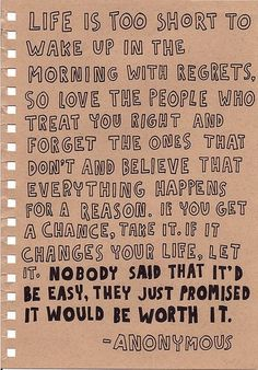 Life is too short to wake up with regrets...