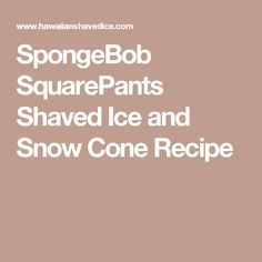 Try making this SpongeBob SquarePants inspired shaved ice or snow cone recipe for all of your friends. Peach Syrup, Lemon Syrup, Vegan Gluten Free, Vegan Vegetarian, Shaved Ice Recipe, Boating School, Hawaiian Shaved Ice, Trivia Quiz, Snow Cones