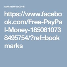 https://www.facebook.com/Free-PayPal-Money-1850810738495754/?ref=bookmarks