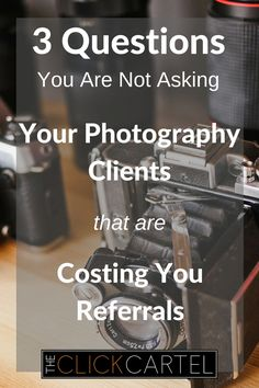 3 questions you are not asking your photography clients that are costing you referrals
