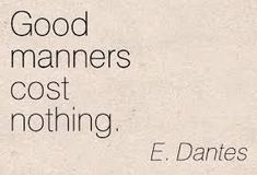 Good manners cost nothing