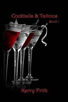 Cocktails & Tattoos by Kerry Frith, http://www.amazon.com/dp/B00PM3YR5Y/ref=cm_sw_r_pi_dp_.X2Cub08XXYX0
