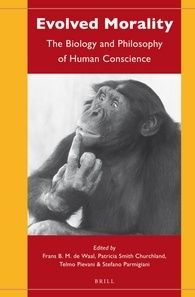 Evolved morality : the biology and philosophy of human conscience / edited by Frans B.M. de Waal, Patricia Smith Churchland, Telmo Pievani and Stefano Parmigiani.
