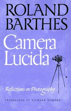 Camera Lucida, by Roland Barthes.