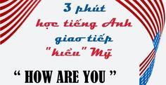 """3 Minutes – Học tiếng Anh giao tiếp """"giọng"""" Mỹ (Bài 2)"""