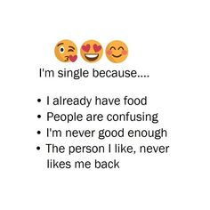 I'm single because . people are confusing . i'm never good enough. the person i like ,never likes me back. Never Good Enough Quotes, Enough Is Enough Quotes, Im Single Quotes, Single Humor, Badass Quotes, Best Quotes, Funny Quotes, Quotes Quotes, Lonely Quotes