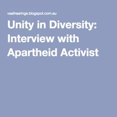 Unity in Diversity: Interview with Apartheid Activist