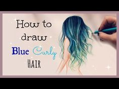 Drawing Tutorial ❤ How to draw and color Blue Curly Hair - YouTube