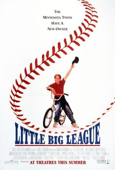 Little Big League (1994). I like this poster. Maybe it's because it's one of a few from the 90s that is not clunky or busy.