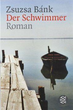 Der Schwimmer: Roman von Zsuzsa Bánk, http://www.amazon.de/dp/3596152488/ref=cm_sw_r_pi_dp_PI5Osb1DS1FN1