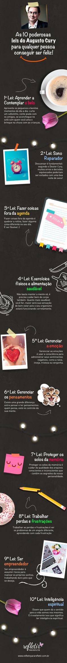 Espia as 10 leis do Augusto Cury para você ser feliz: ensinamentos simples que nos fazem pensar! #Augusto #feliz #alegria #infografico #felicidade