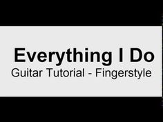 (Everything I Do) I Do It For You - guitar tutorial fingerstyle