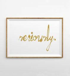Modern Minimalist Chic Decor - White and Gold - Seriously - 90s Throwback Wall Art Print