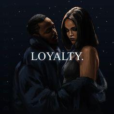 Kendrick Lamar & Rihanna; LOYALTY. LOYALTY. LOYALTY.