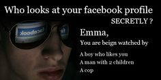 Who looks at your facebook profile secretly ?