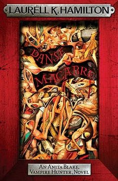 Danse Macabre (Anita Blake #14) by Laurell K. Hamilton