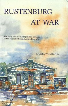 Rustenburg At War - The Story of Rustenburg and its Citizens in the 1st & 2nd Anglo-Boer War - LINOL WULFSOHN Inner World, Folk Music, Archaeology, Citizen, Astronomy, My Books, War, History, Reading