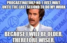 Procrastination... HAHAHA
