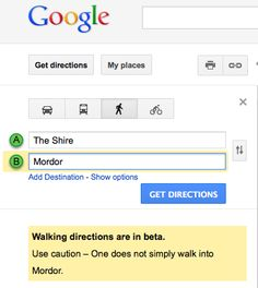 Lord of the Rings joke.  ahhh tried it and it worked! Use walking directions!