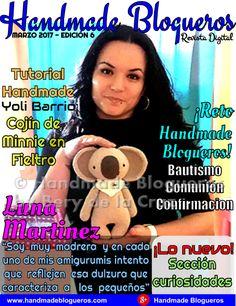 REVISTA DE MARZO 2017 – EDICIÓN 6, ENTREVISTA A: Luna Martinez  TUTORIAL HANDMADE: del blog Creando y Fofucheando