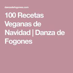 100 Recetas Veganas de Navidad | Danza de Fogones