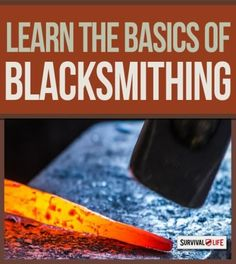 Great ideas and guides on blacksmith your own survival weapons. | http://survivallife.com/2014/12/31/blacksmithing-for-survival/