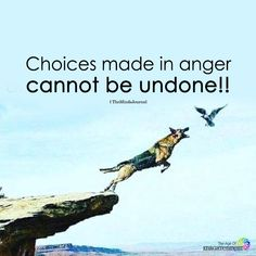 Choices Made In Anger Anger Quotes, Wisdom Quotes, Qoutes, Positive Quotes, Selfish Quotes, Quotations, Funny Inspirational Quotes, Great Quotes, Motivational Quotes