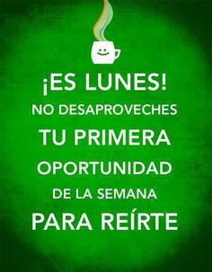 ¡Es #Lunes! No desaproveches tu primera oportunidad de la semana para reírte... #Citas #Frases @Candidman