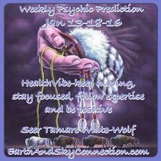 Check out the Weekly Psychic Prediction Jan 13-18-16 #WeeklyPsychicPrediction #EarthAndSkyConnection  #TamareWhiteWolf #Psychic #FreePsychic #Love #Business #Health http://www.earthandskyconnection.com/weekly-psychic-prediction-jan-13-18-16