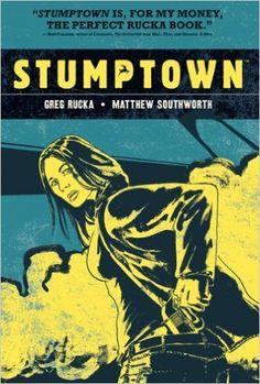 Greg Rucka and Matthew Southworth - Stumptown