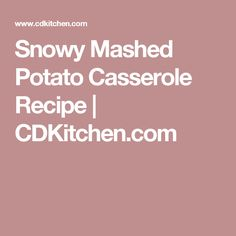 Snowy Mashed Potato Casserole Recipe | CDKitchen.com