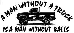 NO TRUCK NO BALLS * Vinyl Decal Sticker * 4X4 Diesel Ford Chevy Mud Funny Hemi