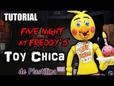 Tutorial Toy Chica (FNaF) de Plastilina / Clay / Porcelana fria / Cold Porcelain - YouTube