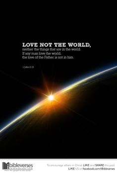 Worldliness is actually a spirit, an atmosphere, an influence permeating the whole of life and human society, and it needs to be guarded aga. Praise The Lords, Praise And Worship, Jesus Resurrection, Jesus Christ, Man In Love, Gods Love, Revelation 22, Word Of God, Word 2