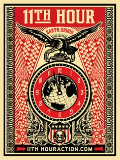 """11th Hour"" poster by Shepard Fairey. Profits went toward the 11th Hour campaign associated with the 2007 documentary narrated by Leonardo DiCaprio. ""The film expands on the Earth crisis explained in An Inconvenient Truth. Global warming, deforestation, pollution, dependence on petroleum, and over-population. The film puts these issues in frightening perspective but also shows there are solutions."" #ObeyGiant"