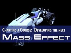 Charting a Course: Developing the Next Mass Effect. Loved the Mass Effect Trilogy. Can't wait to see what they come up with next for the series!