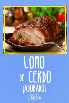 Learn how to prepare the most delicious marinated pork loin (easy recipe) Pork Recipes, Mexican Food Recipes, Cooking Recipes, Dinner Recipes, My Favorite Food, Favorite Recipes, Latin American Food, Marinated Pork, Warm Food