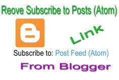 Want to remove Subscribe to Posts (Atom) from your Blogger blog read this post carefully because in this post i have mentioned step by step guide to get ride from Subscribe to Posts (Atom) Link in Blogger