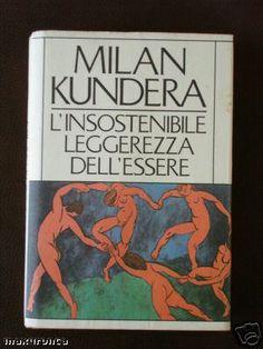 L'insostenibile leggerezza dell'essere - Milan Kundera