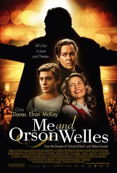 Me and Orson Welles (2009). Fabulous period piece with a standout performance from Christian McKay as Welles.