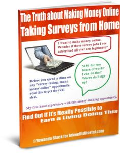 The Truth about Making Money Online Taking Surveys from Home: Find Out If It's Really Possible to Make a Living Doing This $2.99