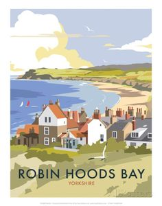 Vintage Travel Giclee Print: Robin Hoods Bay - Dave Thompson Contemporary Travel Print by Dave Thompson : - Posters Uk, Railway Posters, Art Deco Posters, Illustrations And Posters, Poster Prints, Art Prints, Retro Posters, Old Poster, Robin Hoods Bay
