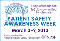 Patient Safety Awareness Week Is March 3-9, 2013!