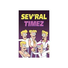Hey, I found this really awesome Etsy listing at https://www.etsy.com/listing/203898361/gravity-falls-sevral-timez-poster