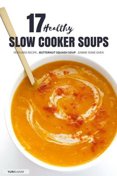 My favorite way to get my soup fix is through slow cooker soups.17 healthy slow cooker soup recipes.